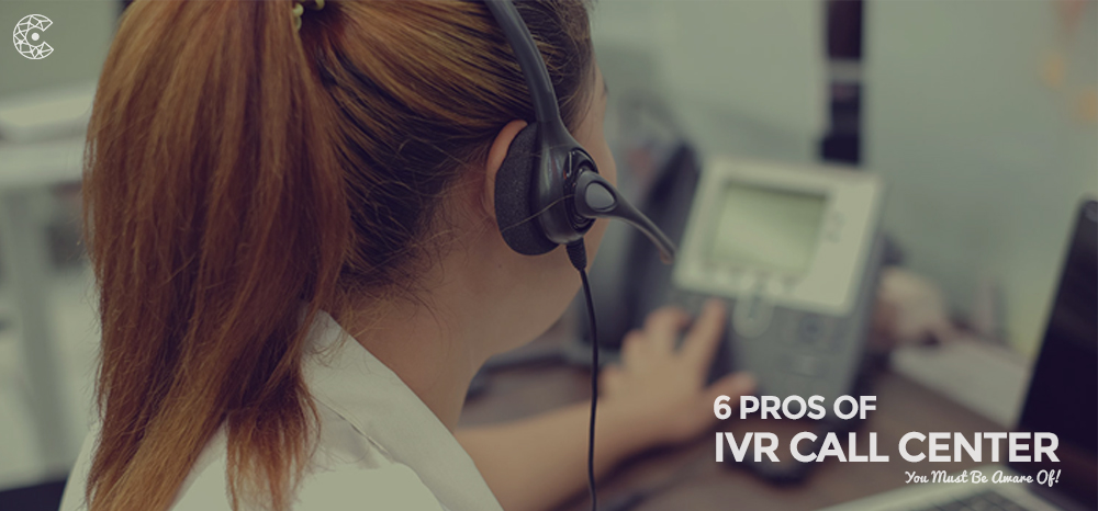 6-Pros-Of-IVR-Call-Center-You-Must-Be-Aware-Of