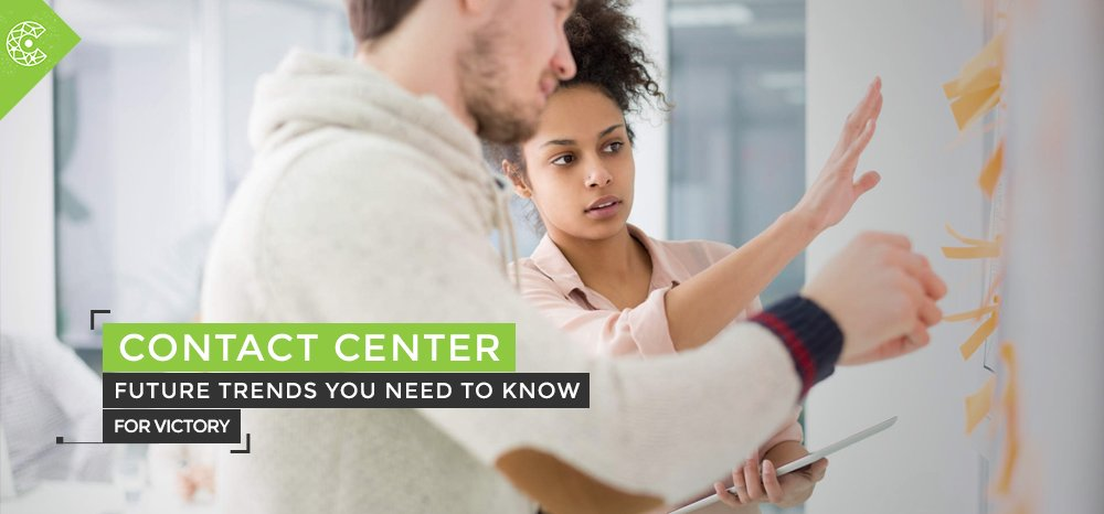 Contact Center Future Trends You Need To Know For Victory