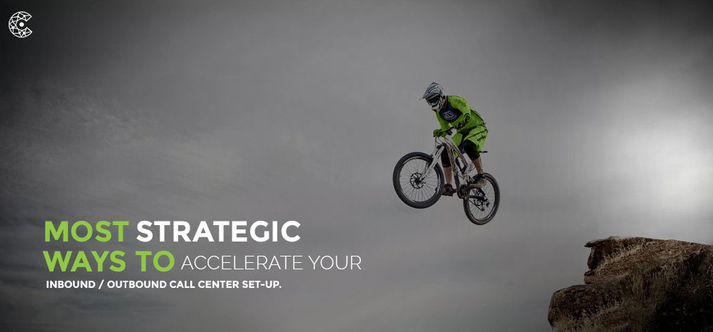 Most-Strategic-Ways-to-accelerate-your-inbound-outbound-call-center-set-up
