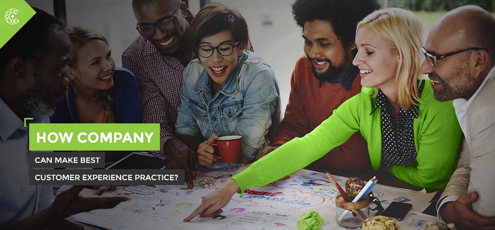 How Company Can Make Best Customer Experience Practice